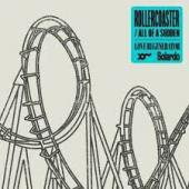 Rollercoaster / All Of A Sudden